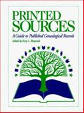 Printed Sources : A Guide to Published Genealogical Records, Meyerink, Kory, 0916489701