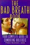The Bad Breath Book, Fred Siemon, 0967049709