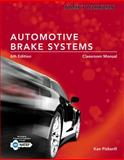Today's Technician : Automotive Brake Systems, Classroom and Shop Manual Prepack, Pickerill, Ken, 1285429702