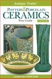Antique Trader Pottery and Porcelain Ceramics Price Guide, , 1440239703