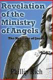 Revelation of the Ministry of Angels, Phillip Rich, 1480079707