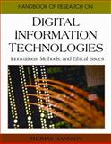 Handbook of Research on Digital Information Technologies : Innovations, Methods, and Ethical Issues, Thomas Hansson, 1599049708