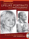 How to Draw Lifelike Portraits from Photographs, Lee Hammond, 1600619703