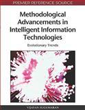Methodological Advancements in Intelligent Information Technologies : Evolutionary Trends, Vijayan Sugumaran, 1605669709