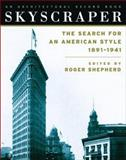 Skyscraper : The Search for an American Style, 1891-1941, Shepherd, Roger, 0071369708