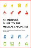 An Insider's Guide to the Medical Specialties, , 019856970X