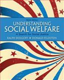 Understanding Social Welfare : A Search for Social Justice, Dolgoff, Ralph and Feldstein, Donald, 0205179703