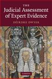 The Judicial Assessment of Expert Evidence, Dwyer, Dèirdre, 052150970X