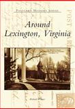 Around Lexington, Virginia, Richard Weaver, 0738589705