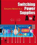 Switching Power Supplies A to Z, Maniktala, Sanjaya, 0750679700