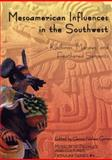 Mesoamerican Influences in the Southwest : Kachinas, Macaws, and Feathered Serpents, , 0874809703