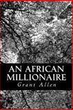 An African Millionaire, Grant Allen, 148105970X