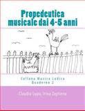 Propedeutica Musicale Dai 4-5 Anni, Claudio Lupo and Irina Zaytseva, 1484959701