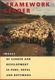 Framework Gender : Images of Gender and Development in Peru, Nepal and Botswana, Snv Neth Development Corp., 9062249701
