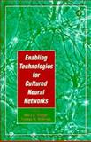 Enabling Technologies for Cultured Neural Networks, David A. Stenger, Thomas M. McKenna, 0126659702