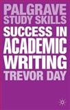 Success in Academic Writing, Day, Trevor, 0230369707