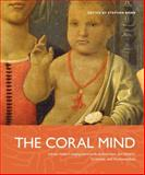 The Coral Mind : Adrian Stokes's Engagement with Architecture, Art History, Criticism, and Psychoanalysis, , 0271029706