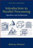 Introduction to Parallel Processing : Algorithms and Architectures, Parhami, Behrooz, 0306459701