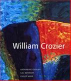 William Crozier, Katharine Crouan with essays by S.B. Kennedy and Philip Vann, 0853319707