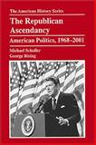 Republican Ascendancy : American Politics, 1968-2001, Schaller, Michael and Rising, George, 0882959700