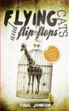 Flying Cats and Flip Flops, Paul Johnson, 0957509707