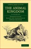The Animal Kingdom 16 Volume Set : Arranged in Conformity with its Organization, Cuvier, Georges, 1108049702