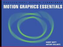 Motion Graphics Essentials, Mott, Harry, 0201719703