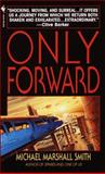 Only Forward, Michael Marshall Smith, 0553579703