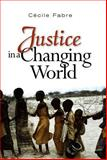 Justice in a Changing World, Fabre, Cecile, 0745639704
