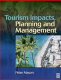 Tourism Impacts, Planning and Management, Mason, Peter, 075065970X