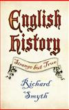 English History: Strange but True, Richard Smyth, 075249970X