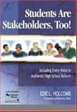 Students Are Stakeholders, Too! : Including Every Voice in Authentic High School Reform, Holcomb, Edie L., 0761929703