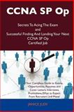 Ccna Sp Op Secrets to Acing the Exam and Successful Finding and Landing Your Next Ccna Sp Op Certified Job, Janice Judy, 1486159702