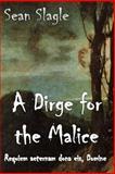 A Dirge for the Malice, Sean Slagle, 1492169706