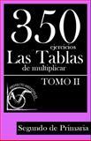 350 Ejercicios - Las Tablas de Multiplicar (Tomo II) - Segundo de Primaria, Proyecto Aristóteles, 149544970X