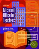 Microsoft Office for Teachers, Gibbs, William J. and Fewell, Patricia J., 0131589709