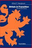 Britain in Transition : The Twentieth Century, Havighurst, Alfred F., 0226319709