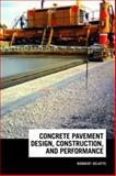 Concrete Pavement Design, Construction, and Performance, Delatte, Norbert J., 0415409705