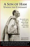 A Son of Ham under the Covenant, Huggins, Luckner, 0977219704
