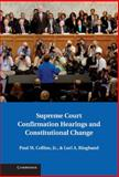 Supreme Court Confirmation Hearings and Constitutional Change, Collins, Paul M. and Ringhand, Lori A., 1107039703