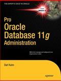Pro Oracle Database 11g Administration, Kuhn, Darl, 1430229705