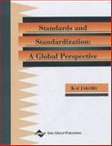 Information Technology Standards and Standardization : A Global Perspective, Kai Jakobs, 1878289705