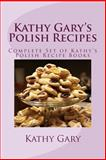 Kathy Gary's Polish Recipes, Kathy Gary, 1482319705