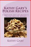 Kathy Gary's Polish Recipes, Kathy Gary, 1482319705