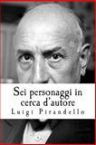 Sei Personaggi in Cerca D'autore, Luigi Pirandello, 1500439703