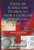 Focus on Science and Technology from a Georgian Perspective, Sergo Gotsiridze, 161209970X