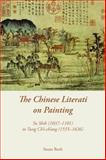 The Chinese Literati on Painting : Su Shih (1037-1101) to Tung Ch'i-Ch'ang (1555-1636), Bush, Susan, 9888139703