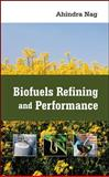 Biofuels Refining and Performance, Nag, Ahindra, 0071489703