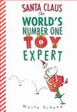 Santa Claus the World's Number One Toy Expert, Marla Frazee, 0152049703