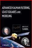 Advanced Kalman Filtering, Least-Squares and Modeling : A Practical Handbook, Gibbs, Bruce P., 0470529709